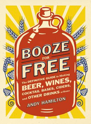 Booze for Free By Hamilton, Andy