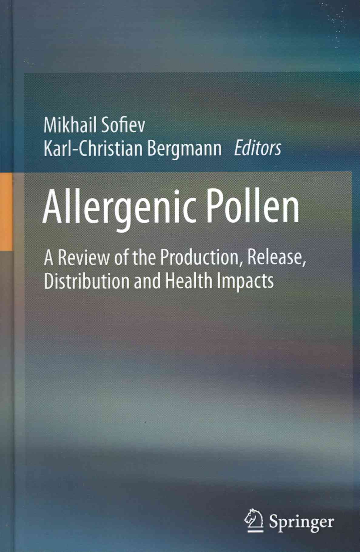Springer Allergenic Pollen: A Review of the Production, Release, Distribution and Health Impacts (2013 Edition) by Sofiev, Mikhail/ Bergm at Sears.com